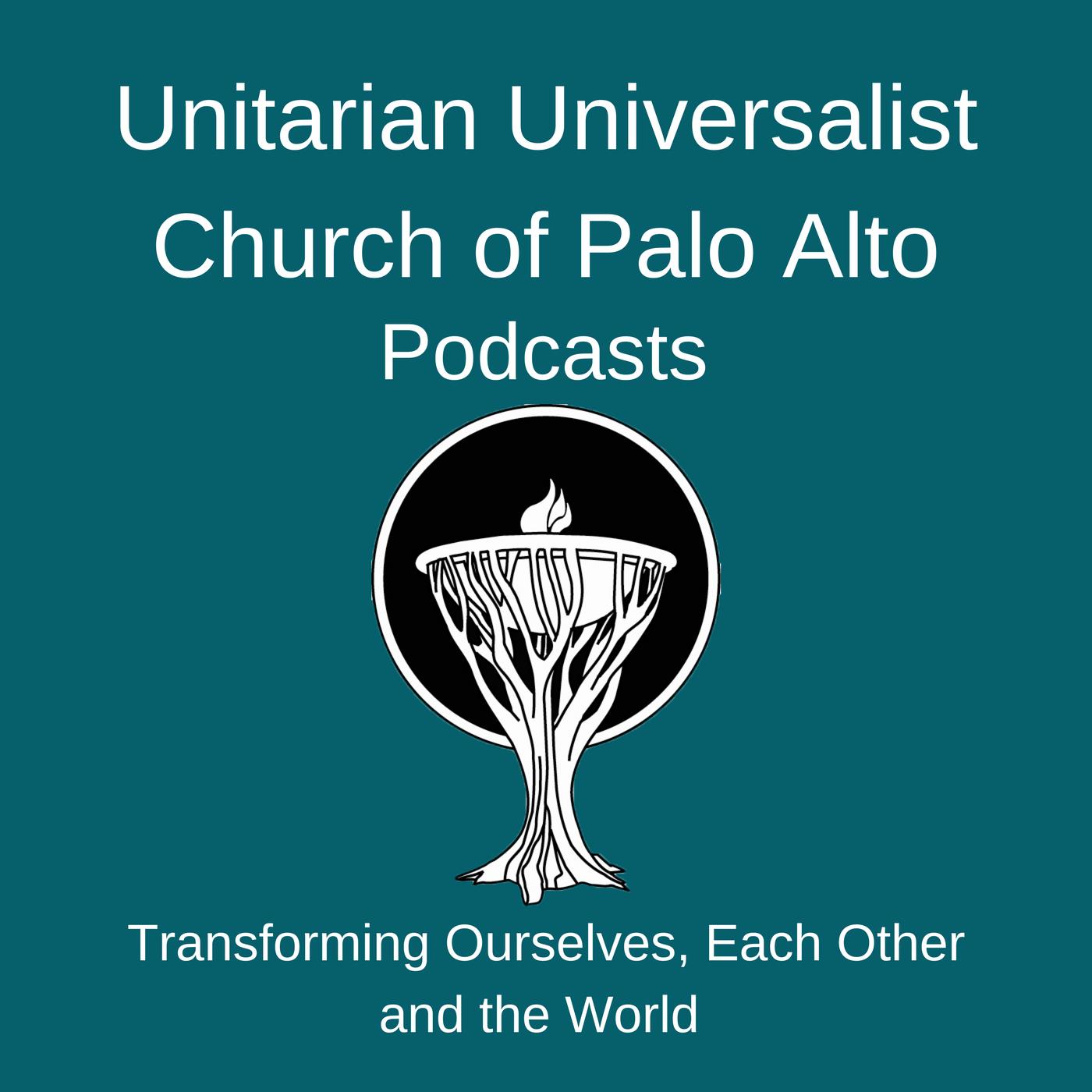 Unitarian Universalist Church of Palo Alto Sermons and Reflections