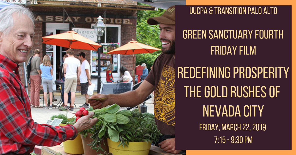 Green Sanctuary Fourth Friday Film - Redefining Prosperity: The Gold Rushes of Nevada City
