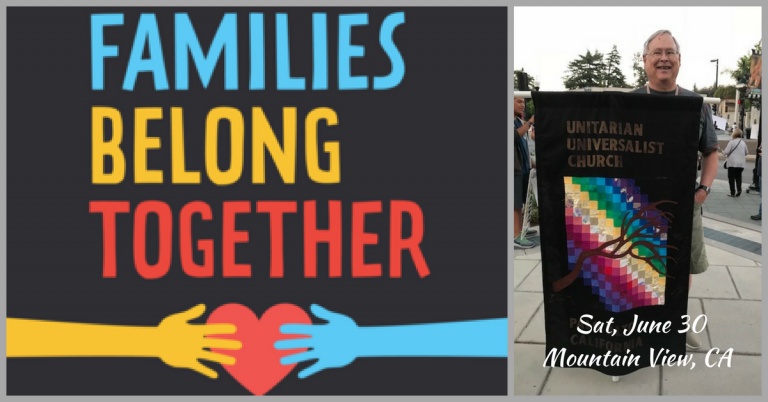 UUCPA at the Families Belong Together March in Mountain View