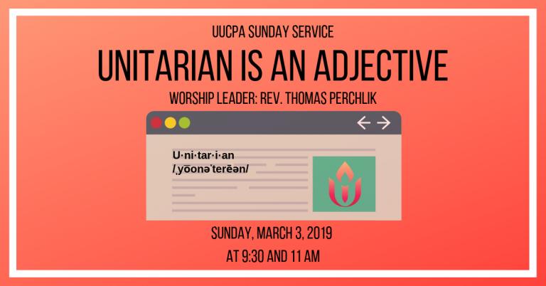 Unitarian Is An Adjective Unitarian Universalist Church Of Palo Alto