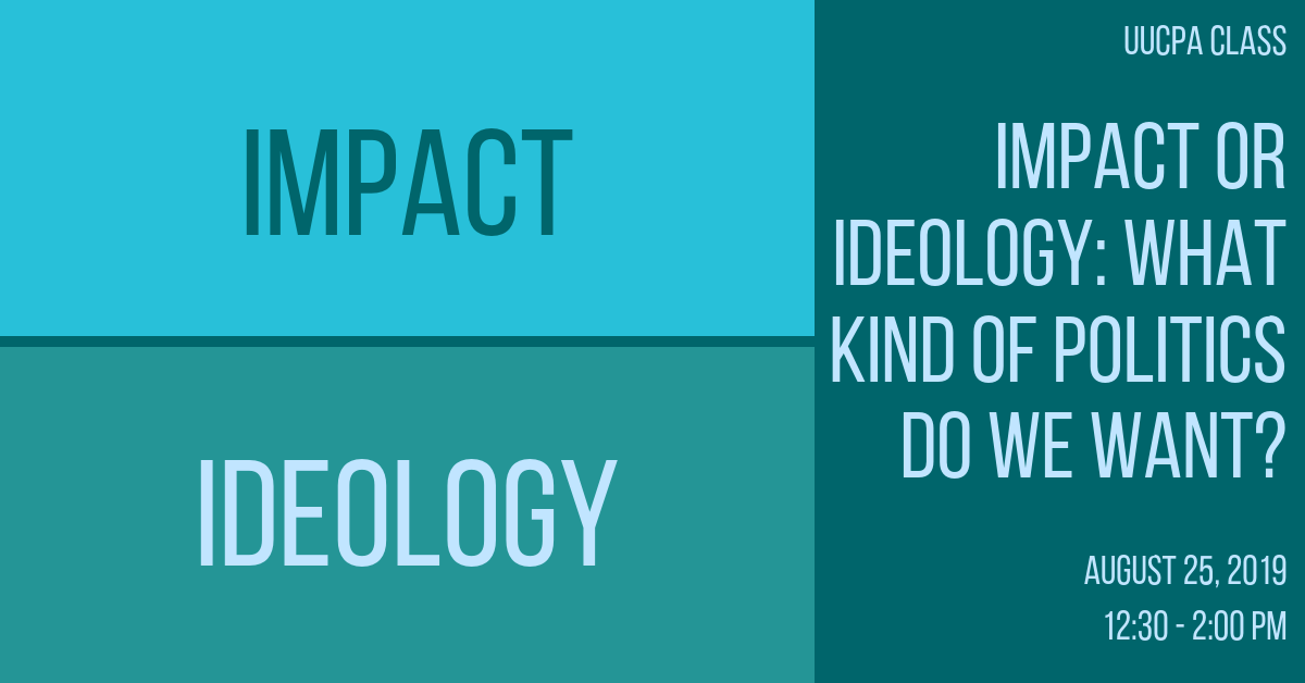 Impact or Ideology: What Kind of Politics Do We Want?
