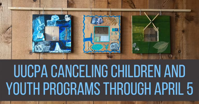 UUCPA canceling children and youth programs through April 5