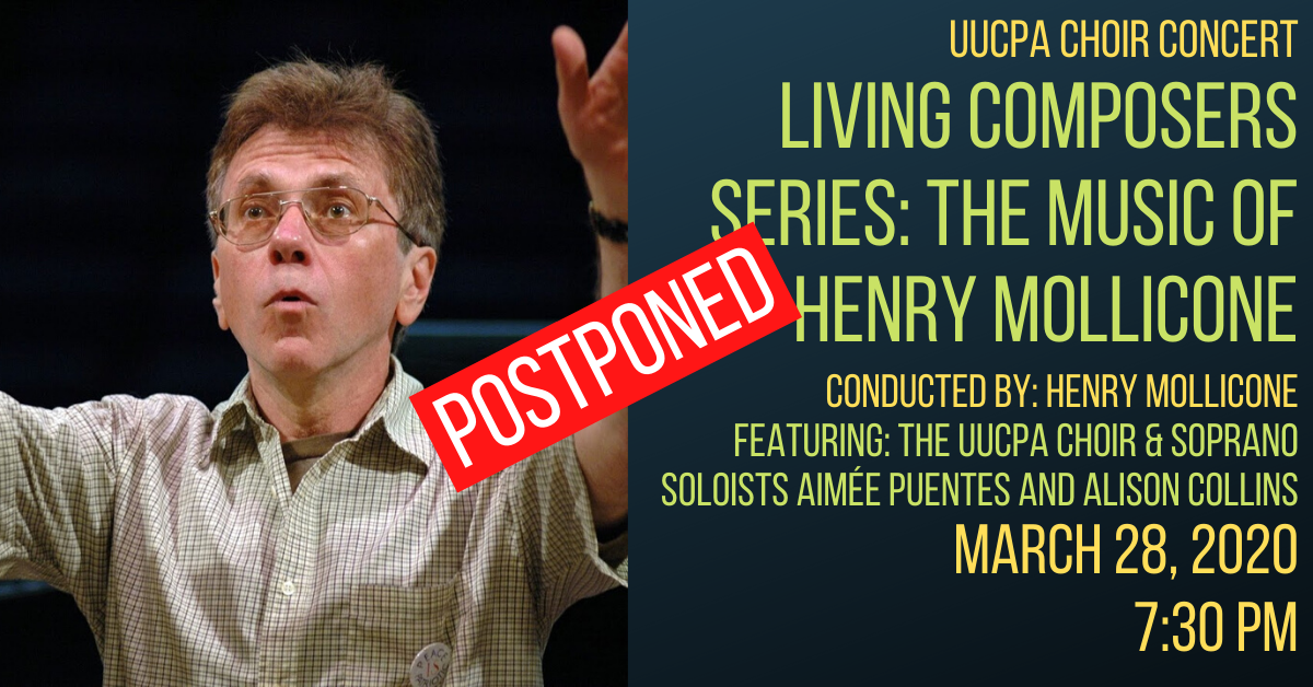 POSTPONED: UUCPA Choir Performs Music of Henry Mollicone