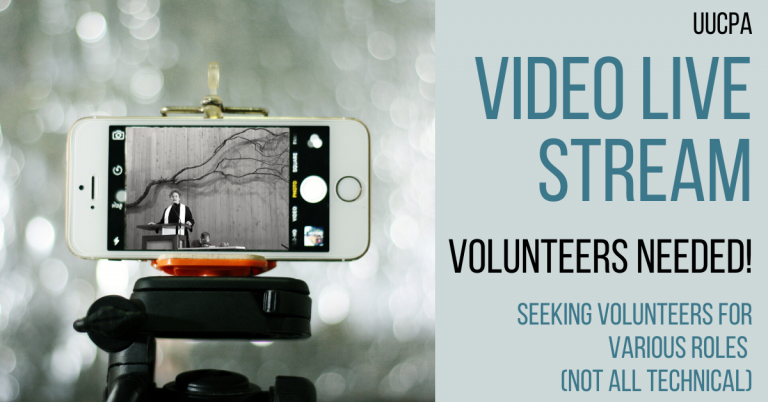Video live streaming of UUCPA services - volunteers needed!