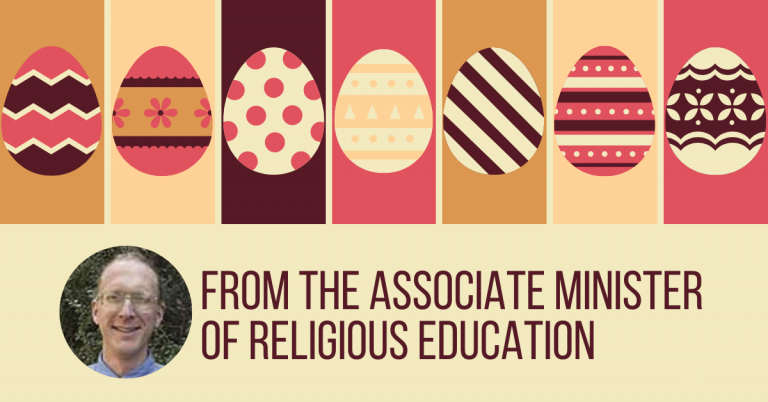 From the Associate Minister of Religious Education - Online Sunday School, Virtual Egg Hunt