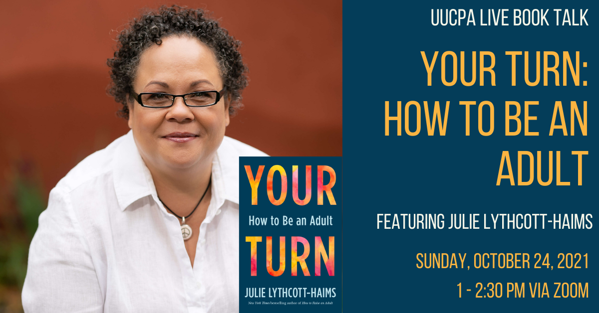 YOUR TURN: HOW TO BE AN ADULT A book talk by Julie Lythcott-Haims